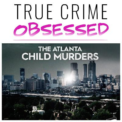 147: Atlanta Child Murders: Part 1