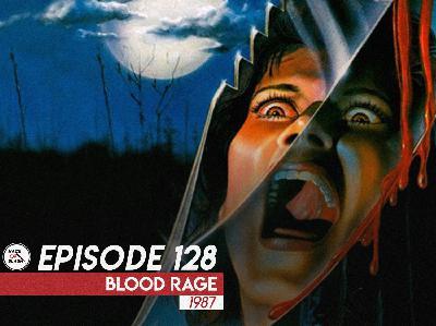 128: Blood Rage (1987)
