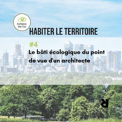 CAMPUS TER TER #4 - Le bâti écologique du point de vue d'une architecte