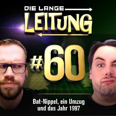 Folge 60: Bat-Nippel, ein Umzug und das Jahr 1997!