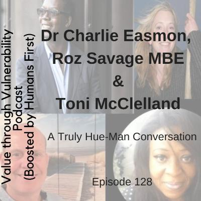 Episode 128 - A truly hue-man conversation with Dr Charlie Easmon, Roz Savage MBE & Toni McLelland