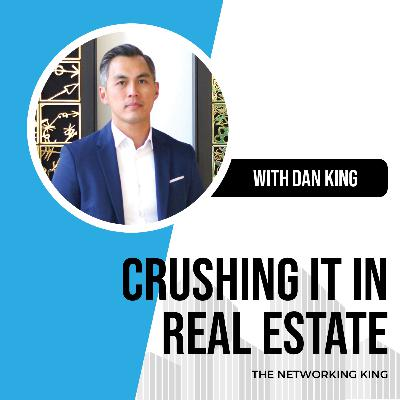 54. How to Network in Real Estate and Get Your Mindset Right with Dan King
