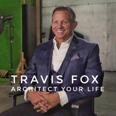 Ep 78: How To Architect Your Business & Life W/ Travis Fox
