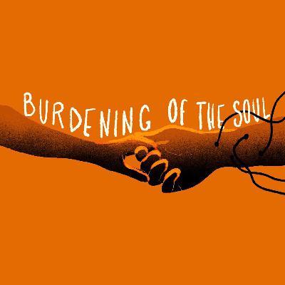 Episode 5 - Burdening of the Soul