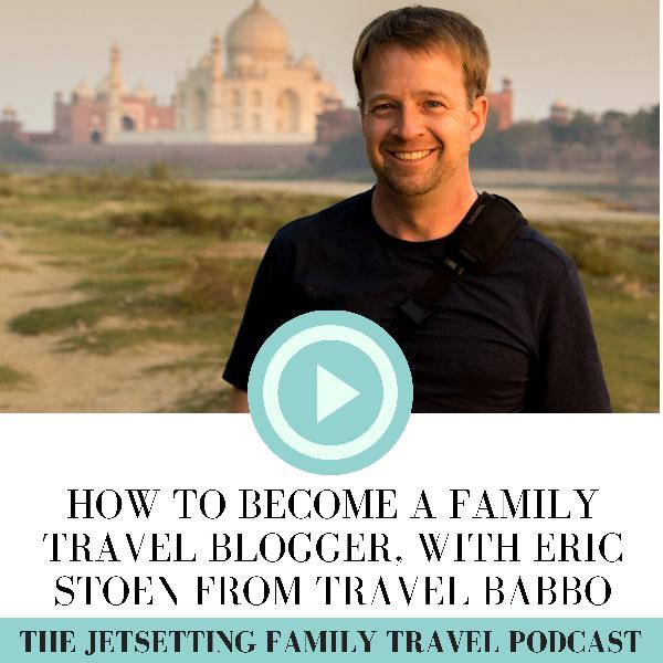 How to Become a Family Travel Blogger, with Eric Stoen (Travel Babbo)