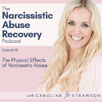 016 The Physical Effects of Narcissistic Abuse