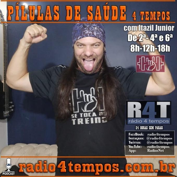 Rádio 4 Tempos - Pílulas de Saúde 131:Itazil Junior