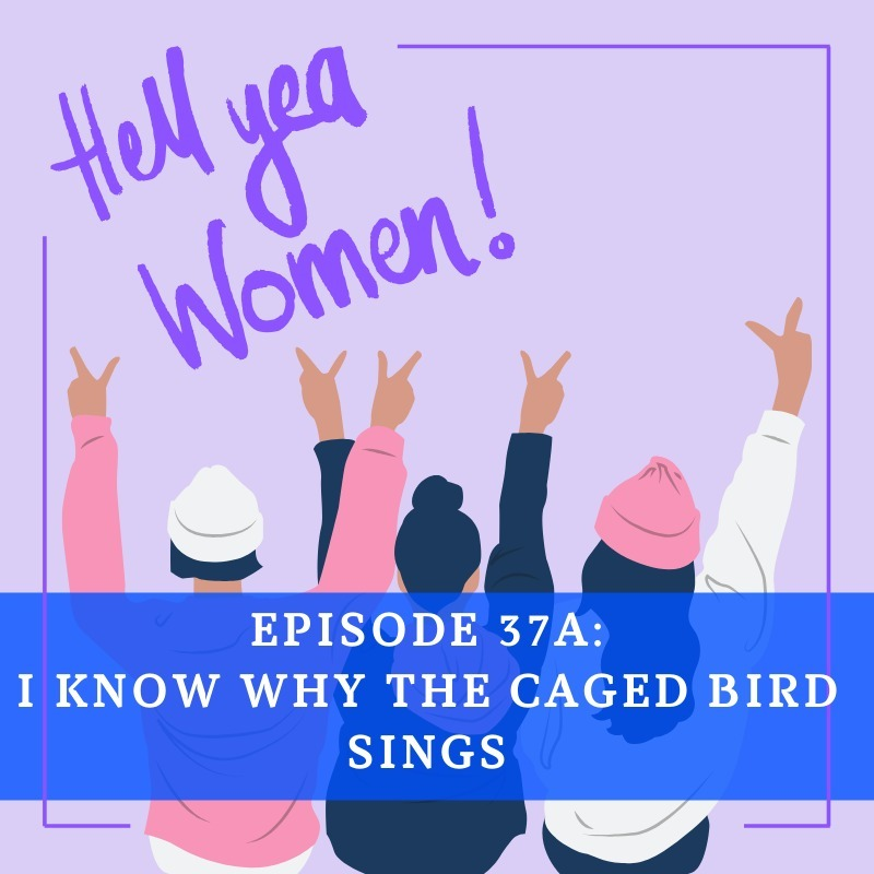 Episode 37A - Caged Bird Sings