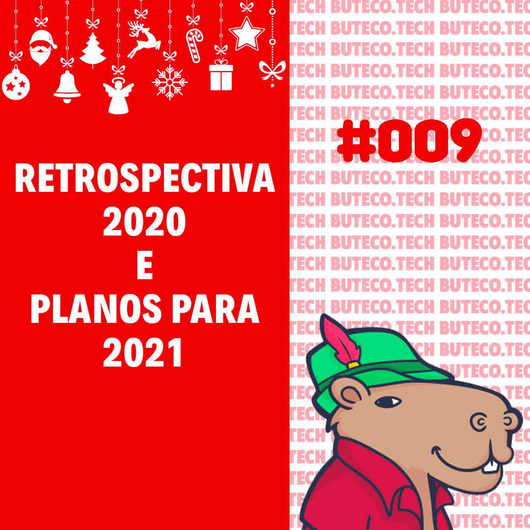 Retrospectiva 2020 e planos para 2021