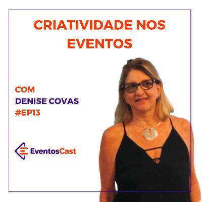 EventosCast T2E13 - Criatividade nos Eventos com Denise Covas