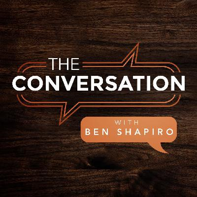 The Conversation Ep. 24: Ben Shapiro