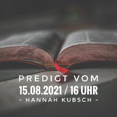 HANNAH KUBSCH - Die Gemeinde, der Leib Jesu / 15.08.2021 / 16 Uhr