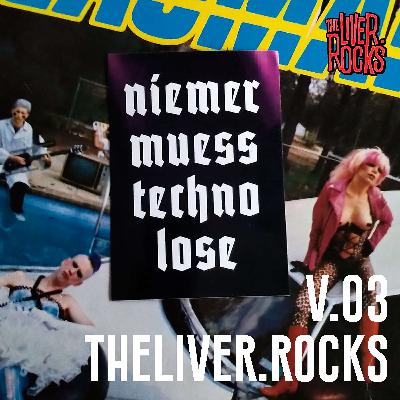 theliver.rocks 003 – niemer muess techno lose