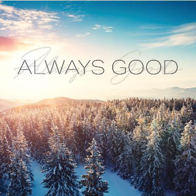 Always Good     Faithful to Love