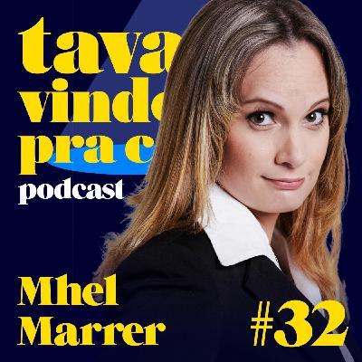 #32 Mhel Marrer - Tava Vindo Pra Cá