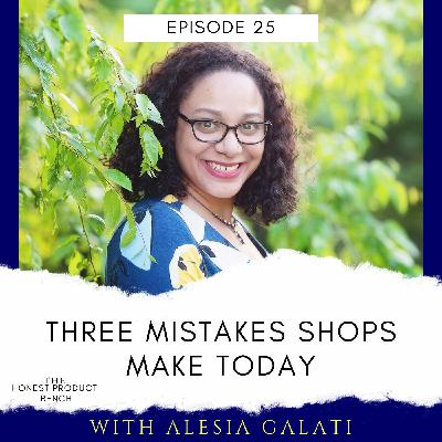 Three Mistakes Shops are Making Today