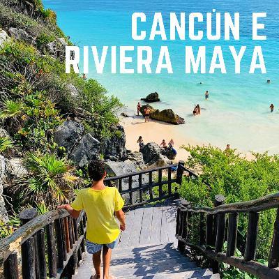 #13: Cancún e Riviera Maya - Tudo pra quem quer conhecer o Caribe Mexicano