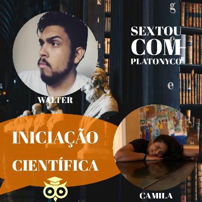 Iniciação Científica (feat. Camila, Walter)