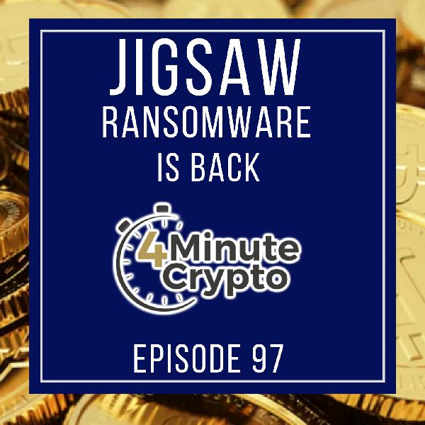 Jigsaw Ransomware Is Back  | 4 Minute Crypto S1E97