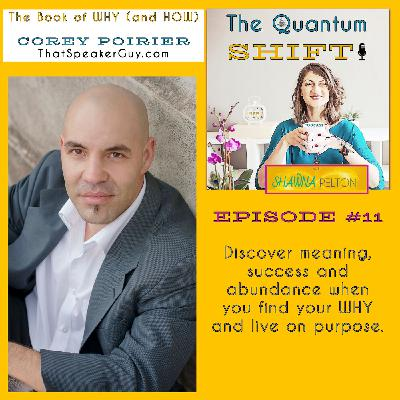 Ep #11 - Discover meaning, success and abundance when you know your WHY (and how), with Corey Poirier