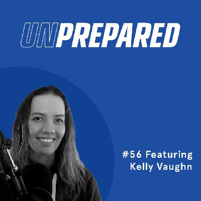056 - Unprepared: Why Should You Upsell and Cross-Sell Your Products and Services with Kelly Vaughn