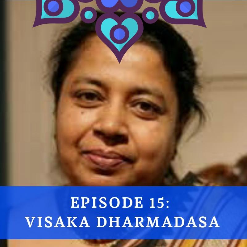 Episode 15 - Visaka Dharmadasa