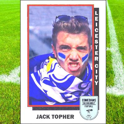 Jack Topher on Leicester City FC - EP 7