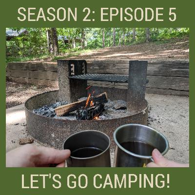 S2E5: Let's Go Camping!