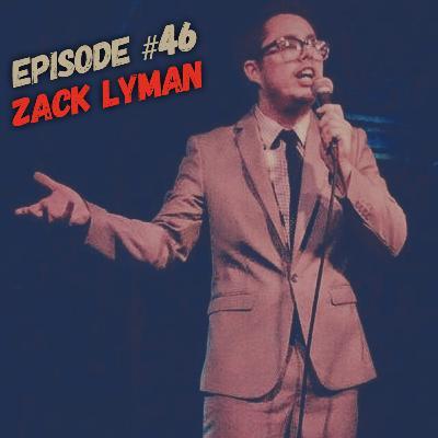 Episode #46 - Zack Lyman