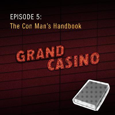 5: The Con Man's Handbook