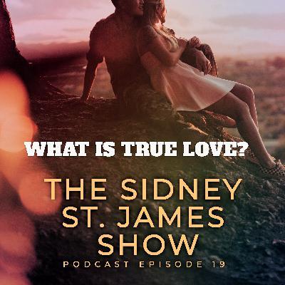 Episode 19 - What is True Love? True Love Ways