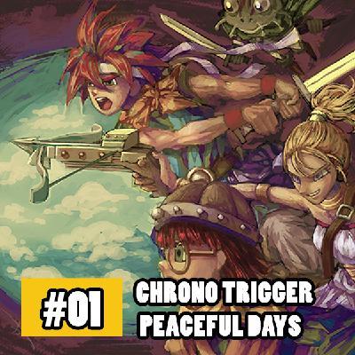 Fliperama Cover 01 – Chrono Trigger – Peaceful Days