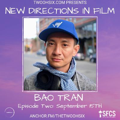 S02/E02 - New Directions in Film: Bao Tran