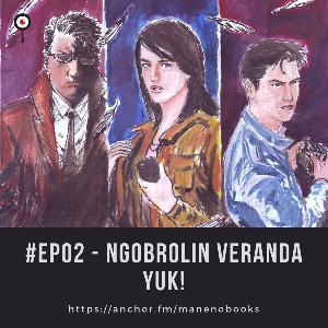 #EP02 - Ngobrolin Veranda Yuk!