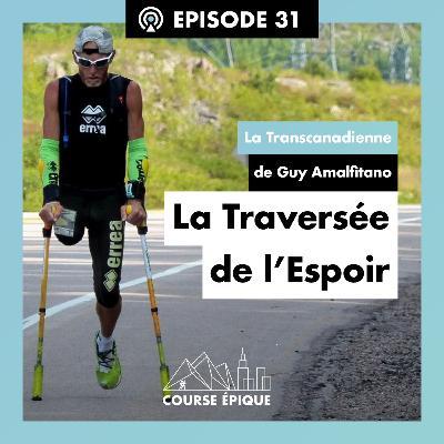 "#31 ""La Traversée de l'Espoir"", la Transcanadienne de Guy Amalfitano"