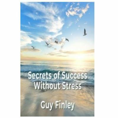 Podcast 812:  Secrets of Success Without Stress with Guy Finley