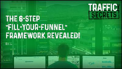 """Ep 11 - The 6-Step """"Fill-Your-Funnel"""" Framework REVEALED!"""