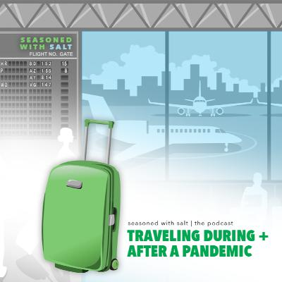 Traveling During + After a Pandemic