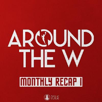 Around The W / Monthly Recap I