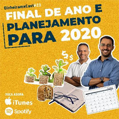 Final de ano e planejamento para 2020 | DinheiramaCast#E23S03