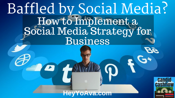 14: How To Implement the Best Social Media Strategy for Business - The Candid Cashflow Podcast