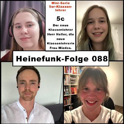 Heinefunk-Folge 088: Die neuen Klassenlehrer der 5c: Frau Miedza und Herr Heiler