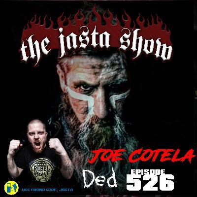 Episode #526 - Joe Cotela (Ded)
