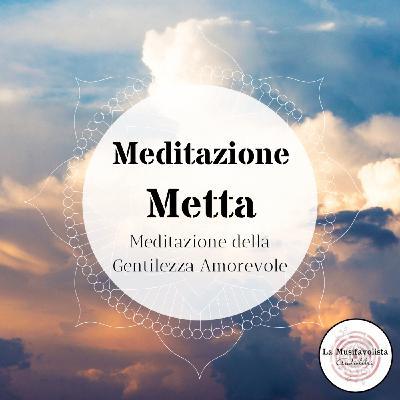 Meditazione Metta - Voce Guida: La Musifavolista