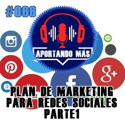 Plan De Marketing Para Redes Sociales | #066 - Aportandomas.com