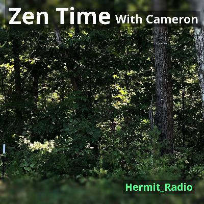 Zen Time with Cameron Ep.3