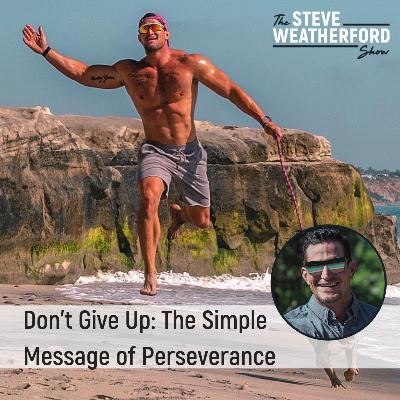 Don't Give Up: The Simple Message of Perseverance