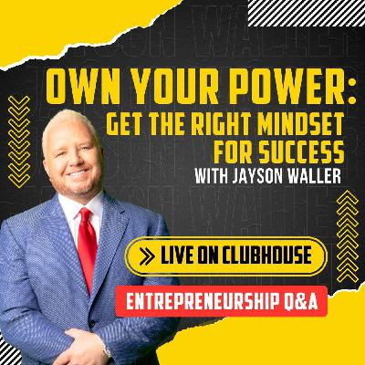 #TULive: Own Your Power, Get the Right Mindset For Success with Jayson Waller, Kevin Klink, and John LeBlanc on Clubhouse