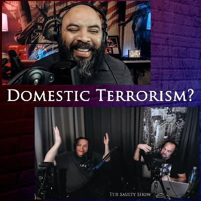 Episode 127: Domestic Terrorism?