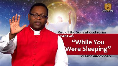 While You Were Sleeping (Part 6 of The Rise of the Sons of God)